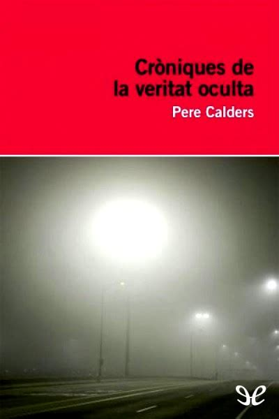 crniques de la veritat libro cr 242 niques de la veritat oculta de pere calders descargar gratis ebook epub