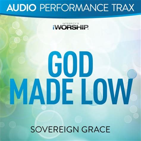 only a sovereign gracious god god made low accompaniment and backing track with lyrics