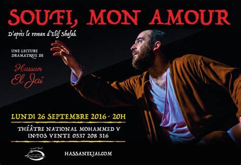soufi mon amour ticket soufi mon amour une lecture dramatique de hassan el ja 239 th 233 226 tre national