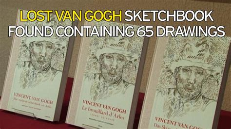 sketches from the rv years books lost vincent gogh sketchbook contains 65 drawings from
