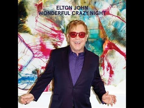 elton john new album elton john new album wonderful crazy night first single