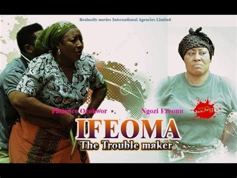 film boboho trouble maker ifeoma the trouble maker 1 2014 nigeria nollywood