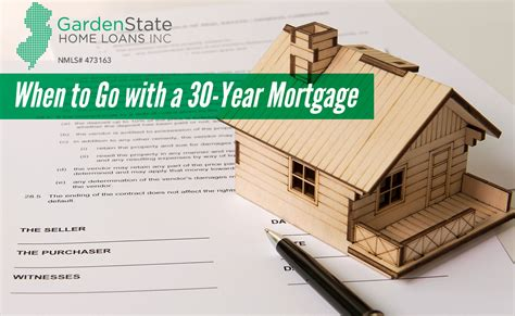 Garden State Mortgage by When To Go With A 30 Year Mortgage Garden State Home Loans