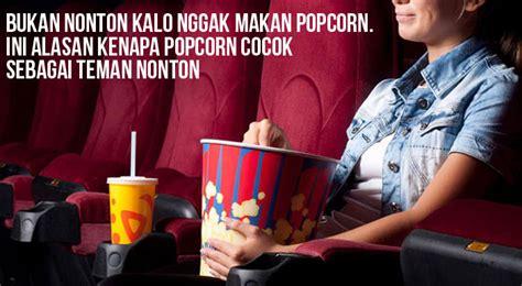 ini penjelasannya ketika nonton di cinema mengapa selalu