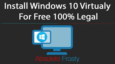 install windows 10 youtube complete guide install windows 10 virtually for free