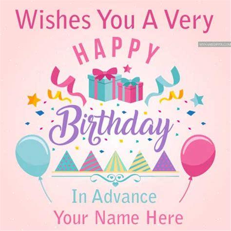 Advance Happy Birthday Card write name happy birthday advance wishes greeting card