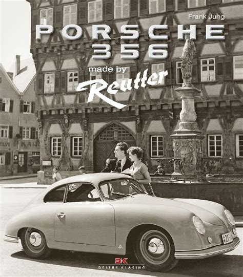 Porsche Museum Book by Porsche Museum Book Porsche 356 By Reutter 292 Pag