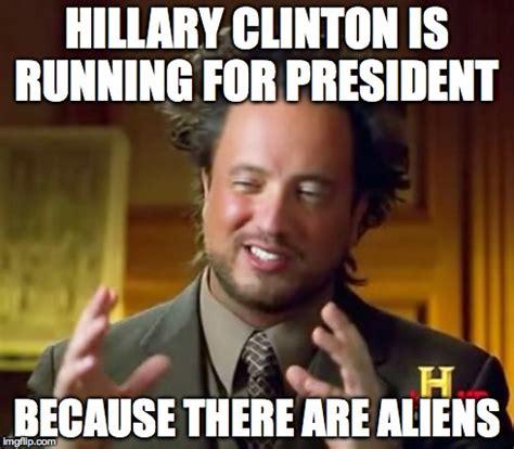 Hillary Clinton Meme Generator - ancient aliens meme imgflip