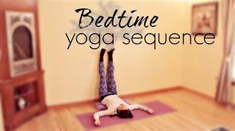 bed time yoga bedtime yoga sequence chriskayoga youtube