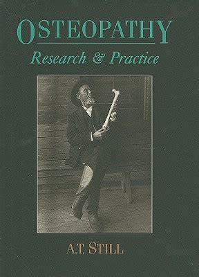 osteopathy research and practice book by a t still 1