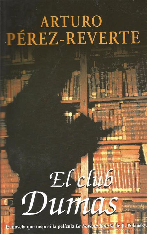 el club dumas by arturo perez reverte paperback spanish booksamillion com books el club dumas de arturo p 233 rez reverte comprar libros de novela hist 243 rica en todocoleccion