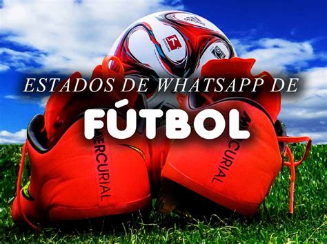 imagenes para whatsapp futbol estados para whatsapp de f 250 tbol