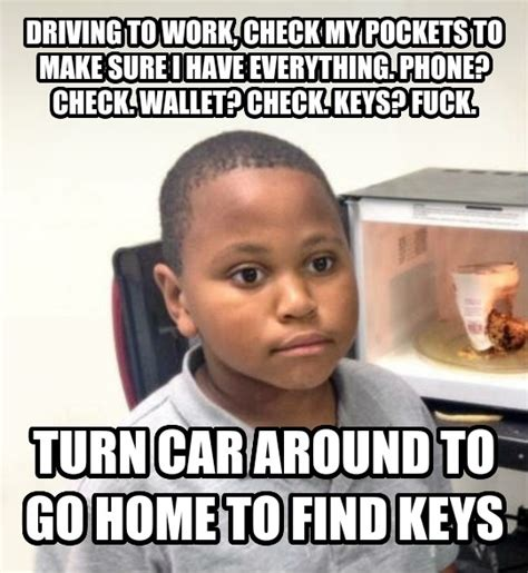 Car Keys Meme - to the guy looking for his car keys i got you beat meme guy