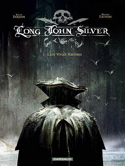 long john silver 1 long john silver tomes 1 2 xavier dorison mathieu lauffray