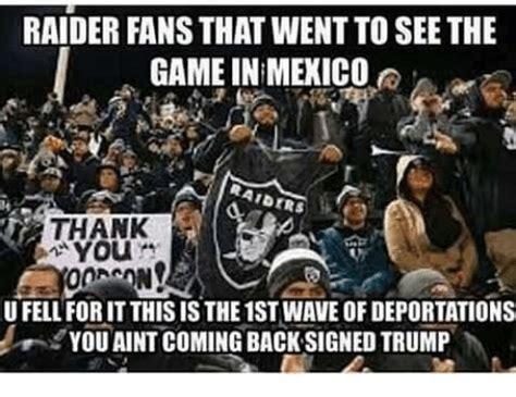 Raiders Fans Memes - 25 best memes about raiders fan raiders fan memes