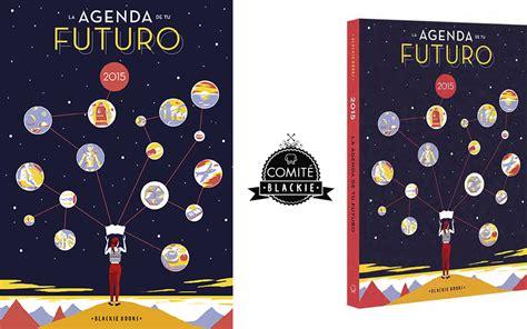 agenda blackie books 2018 8417059148 la nueva agenda de blackie books viene de tu futuro