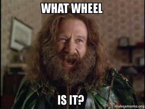 Robin Williams Jumanji Meme - what wheel is it robin williams what year is it