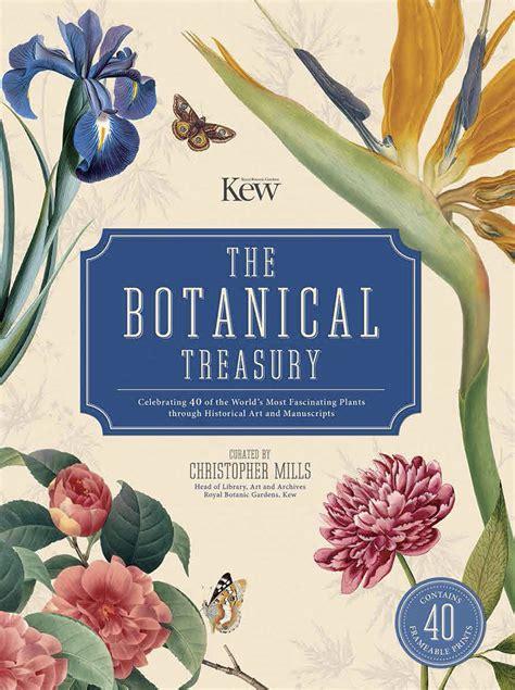 The Botanical Treasury Celebrating 40 Of The World S Most