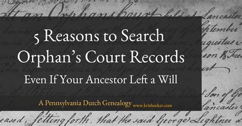 Court Records Search 5 Reasons To Search Orphan S Court Records