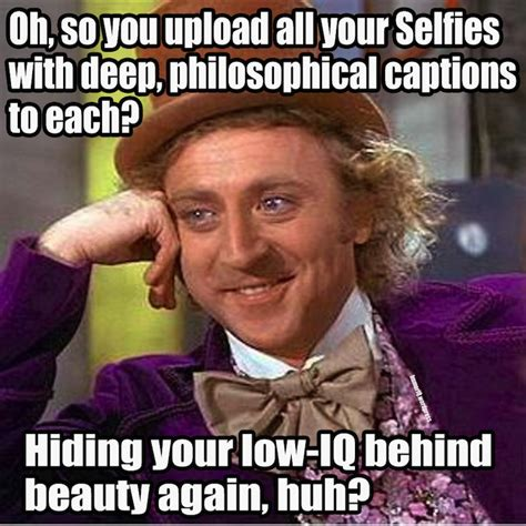 15 hilarious responses to selfies as told by memes
