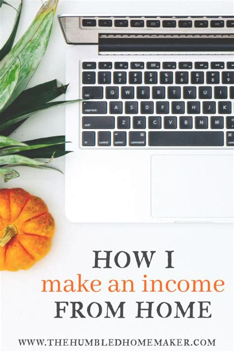 how i make an income from home the humbled homemaker