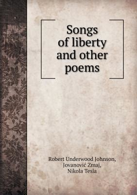 Nikola Tesla Poems Songs Of Liberty And Other Poems By Robert Underwood