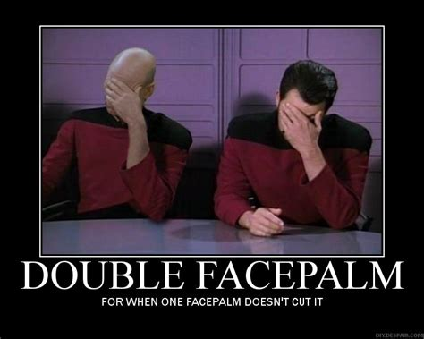 Double Facepalm Meme - consequently slapdash themed thursday face
