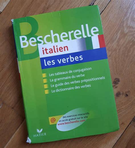 bescherelle italien les verbes 2218926180 m 233 thodes et livres pour apprendre l italien mordus d italie