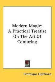 elementary treatise on practical magic books modern magic a practical treatise on the of conjuring