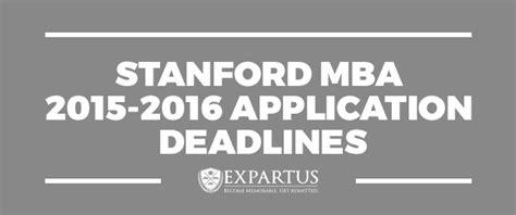 Stanford Mba Application Form by Expartus Stanford Mba 2015 2016 Application Deadlines