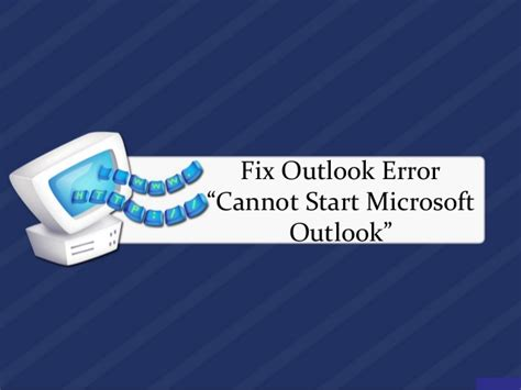 Cannot Start Microsoft Office Outlook Cannot Open The Outlook Window by Fix Outlook Error Cannot Start Microsoft Outlook