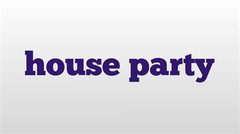 house pronunciation house party meaning and pronunciation youtube