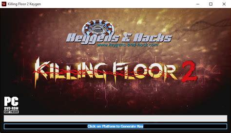 killing floor 2 keygen download hack tool killing floor