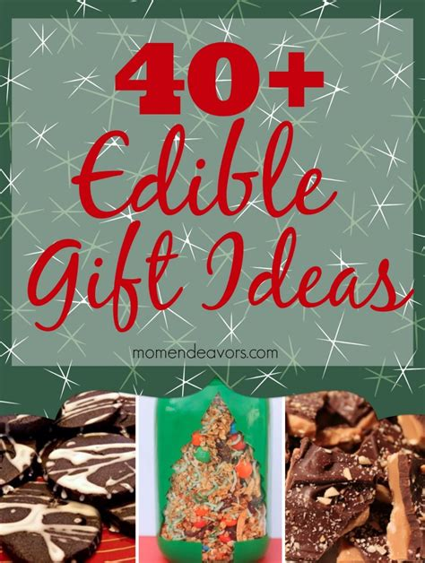 edibles 40 gorgeous gourmet gifts for ã for the holidays books 40 edible gift ideas