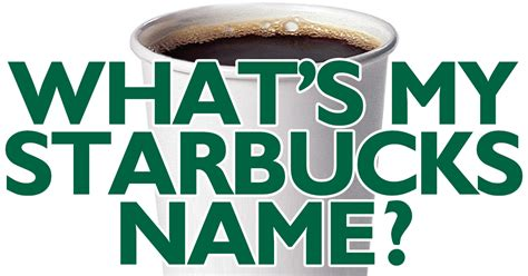 Starbucks Logo Meme - what s my starbucks name