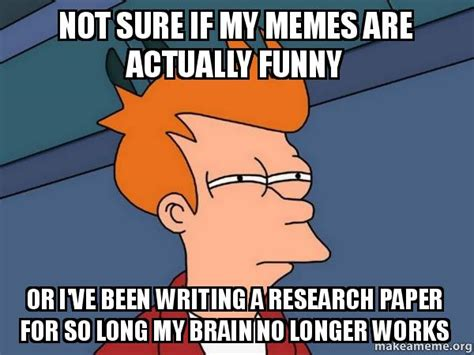 For Sure Meme - not sure if my memes are actually funny or i ve been