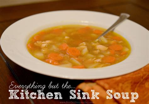 Kitchen Sink Soup In The Kitchen With Mondays Everything But The Kitchen Sink Soup