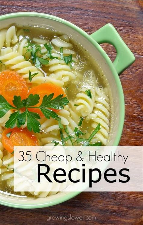 35 cheap and healthy recipes meal ideas on a tight budget save money on groceries soups and