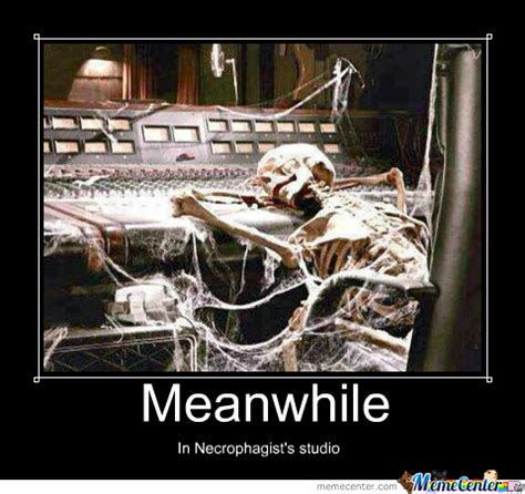 Studio Memes - meanwhile in necrophagist s studio by theangelofvengeance
