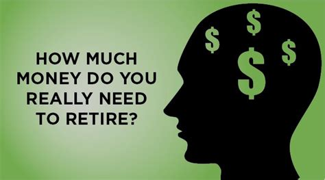 how much do i need to retire comfortably how much money do you really need to retire