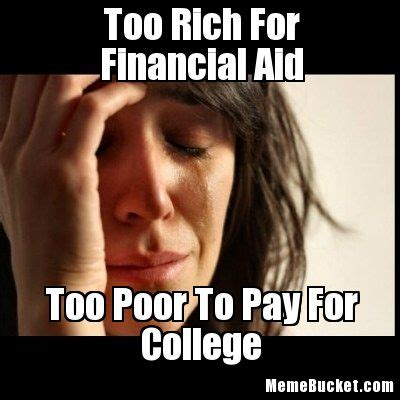 Financial Aid Meme - financial aid meme memes