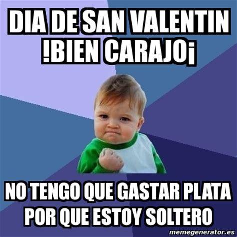 imagenes memes san valentin meme bebe exitoso dia de san valentin bien carajo 161 no