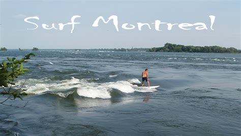 Surfing Montreal by Surf Montreal Riverbreak Magazine