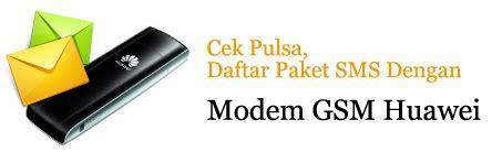 Cek Modem Huawei ussd modem gsm huawei cek pulsa dan daftar paket sms