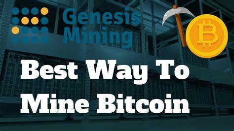 best way to mine bitcoins best way to mine bitcoin in 2017