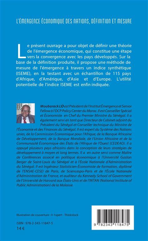 Essayons Et Editions Meaning by L 201 Mergence 201 Conomique Des Nations D 233 Finition Et Mesure Moubarack Lo Livre Ebook Epub