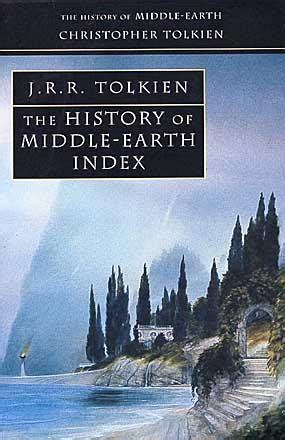 Tolkiens Legendarium Essays On The History Of Middle Earth by The History Of Middle Earth Index J R R Tolkien 13 I The History Of Middle Earth