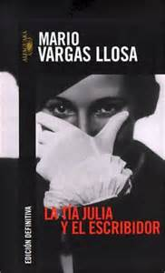libro aunt julia and the la t 237 a julia y el escribidor drama y evasi 243 n de la