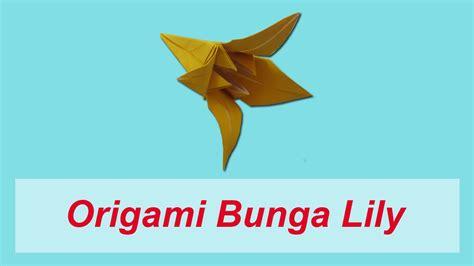 cara buat origami bunga iris cara membuat origami bunga lily youtube