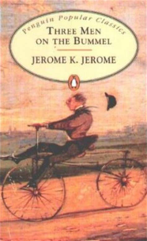 who wrote three men in a boat კვირის წიგნი three men on the bummel by jerome k jerome